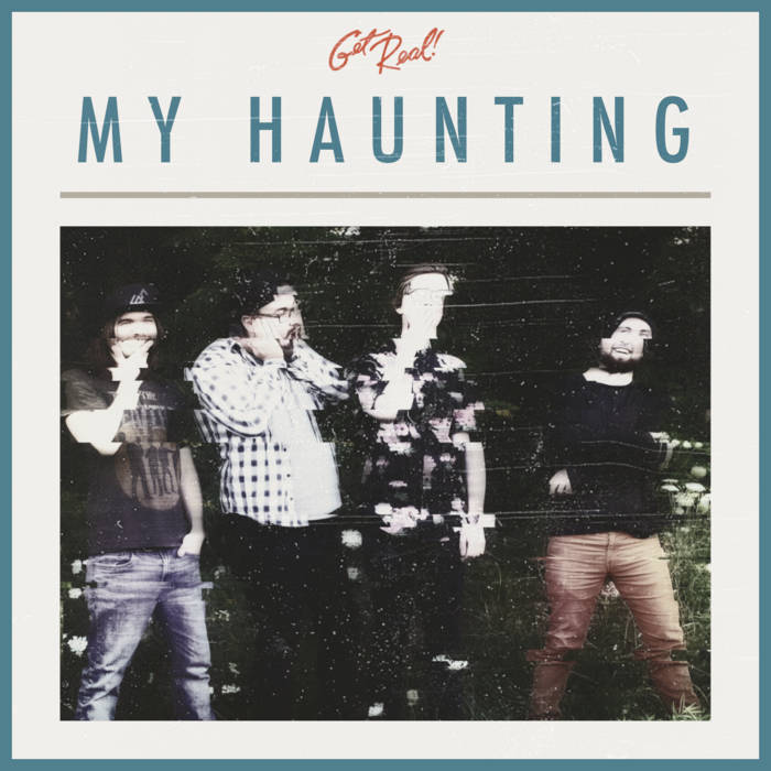 My Haunting (Single) by Get Real band
